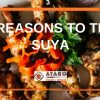 4 Reasons to Try Suya!