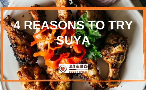 4 Reasons to Try Suya!