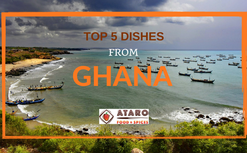 Top 5 Dishes from Ghana