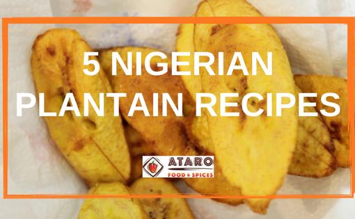 5 Nigerian Plantain Recipes